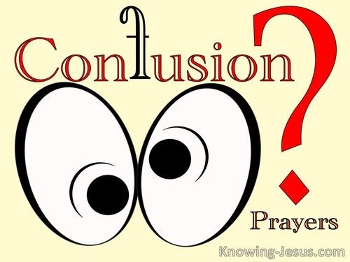 Prayers When Confused